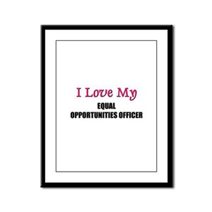 I Love My EQUAL OPPORTUNITIES OFFICER Framed Panel