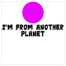 I'M FROM ANOTHER PLANET Framed Print