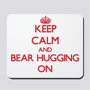 Keep Calm and Bear Hugging ON Mousepad