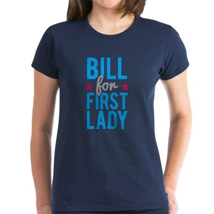 09f48f174 Bill for First Lady Womens Dark T-Shirt from FlippinSweetGear