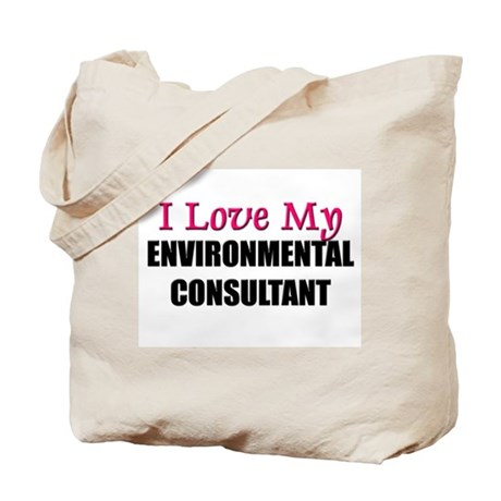 I Love My ENVIRONMENTAL CONSULTANT Tote Bag