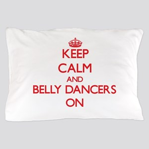 Keep Calm and Belly Dancers ON Pillow Case