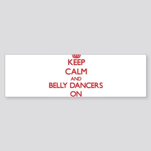 Keep Calm and Belly Dancers ON Bumper Sticker