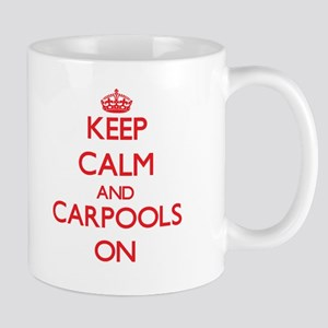 Keep Calm and Carpools ON Mugs