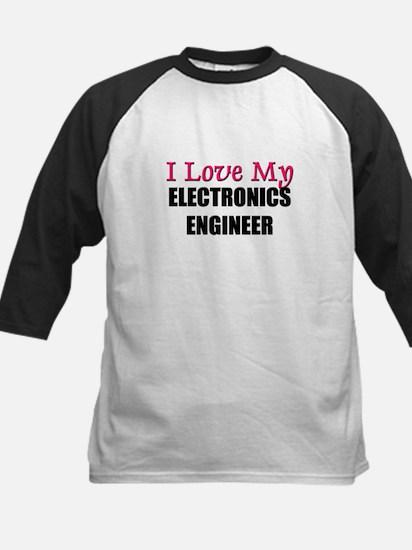 I Love My ELECTRONICS ENGINEER Kids Baseball Jerse