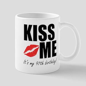 Kiss Me Its My 97th Birthday! Mugs