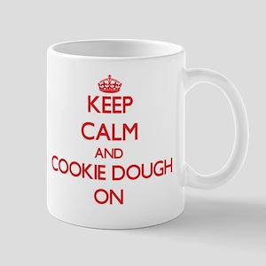Keep Calm and Cookie Dough ON Mug