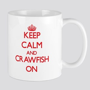 Keep Calm and Crawfish ON Mugs