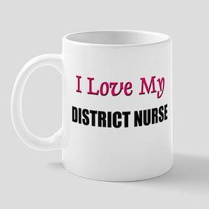 I Love My DISTRICT NURSE Mug
