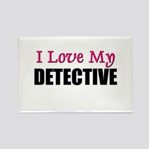 I Love My DETECTIVE Rectangle Magnet