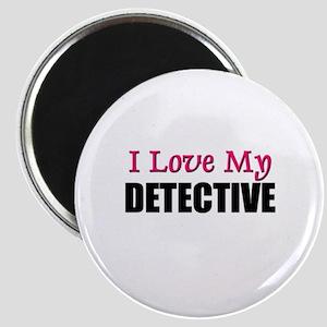 I Love My DETECTIVE Magnet