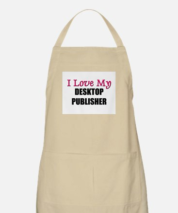 I Love My DESKTOP PUBLISHER BBQ Apron