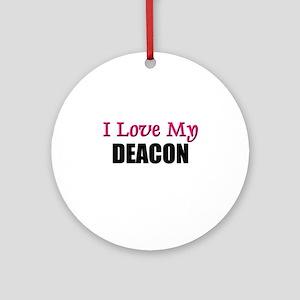 I Love My DEACON Ornament (Round)