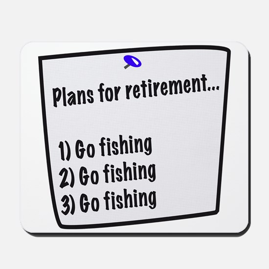 Retirement Plans (fishing) Mousepad