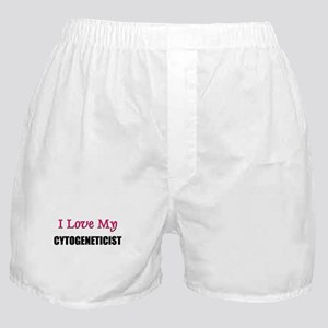 I Love My CYTOGENETICIST Boxer Shorts