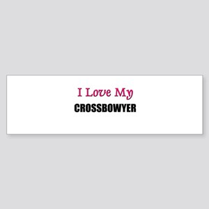 I Love My CROSSBOWYER Bumper Sticker