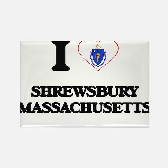 I love Shrewsbury Massachusetts Magnets