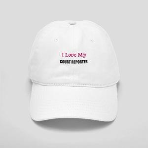 I Love My COURT REPORTER Cap