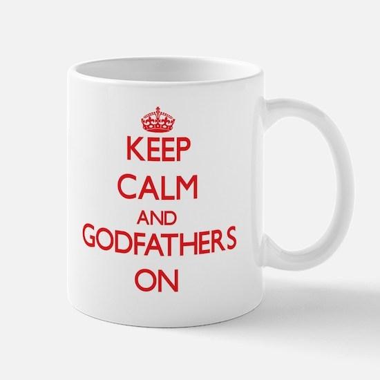 Keep Calm and Godfathers ON Mug