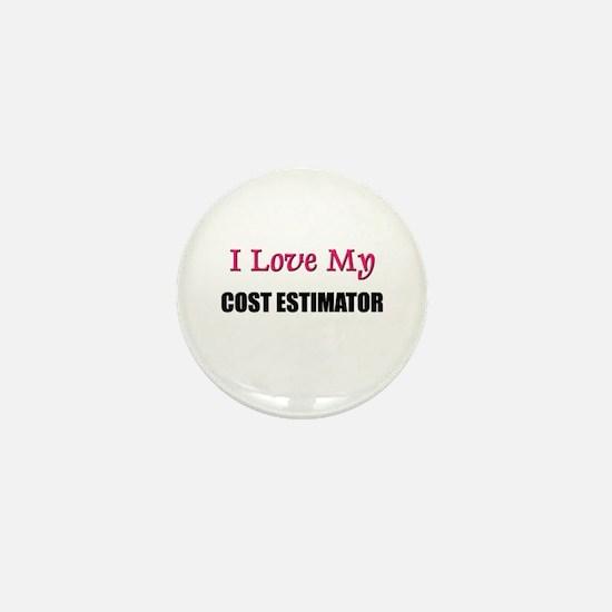 I Love My COST ESTIMATOR Mini Button