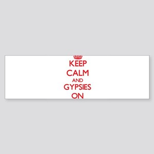 Keep Calm and Gypsies ON Bumper Sticker