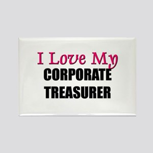 I Love My CORPORATE TREASURER Rectangle Magnet