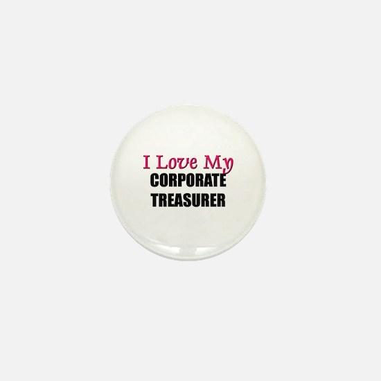 I Love My CORPORATE TREASURER Mini Button
