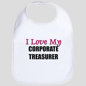I Love My CORPORATE TREASURER Bib
