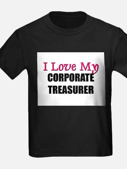 I Love My CORPORATE TREASURER T