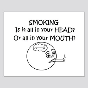 SMOKING ALL IN YOUR HEAD OR? Small Poster
