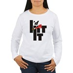 I'd Hit It Women's Long Sleeve T-Shirt