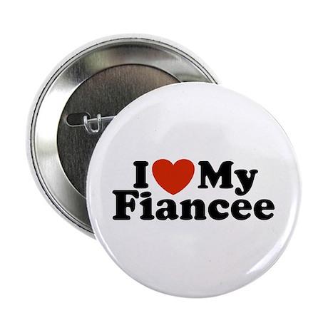 I Love My Fiancee Button