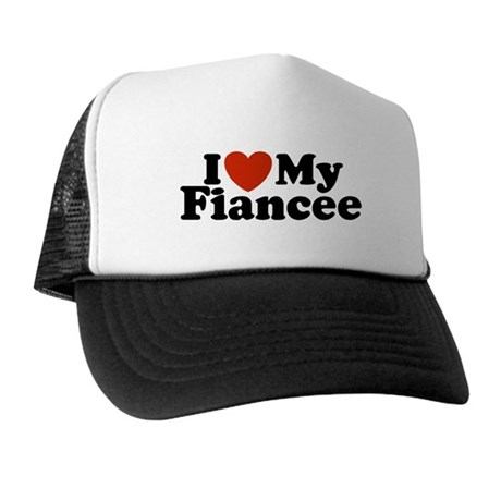 I Love My Fiancee Trucker Hat