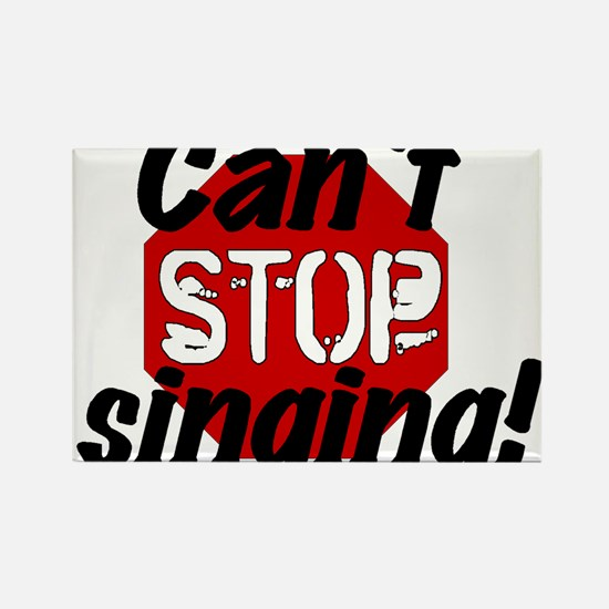 Can't Stop Singing! Rectangle Magnet