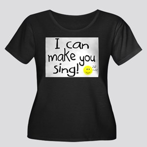 I Can Make You Sing Women's Plus Size Scoop Neck D