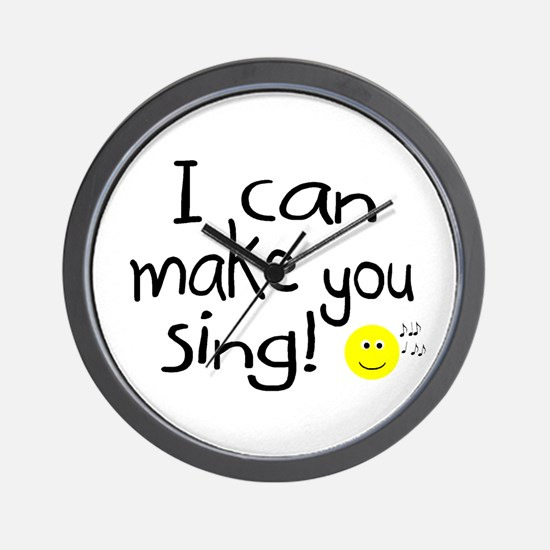 I Can Make You Sing Wall Clock