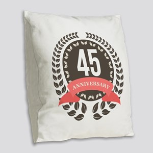 45Years Anniversary Laurel Bad Burlap Throw Pillow