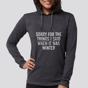 Sorry For The Things I Said Wh Long Sleeve T-Shirt
