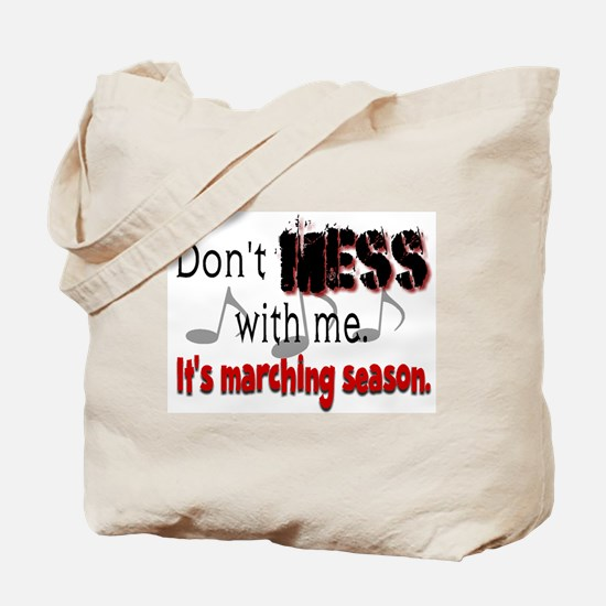 Don't Mess With Me...Marching Tote Bag