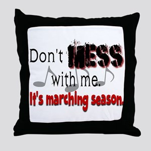 Don't Mess With Me...Marching Throw Pillow