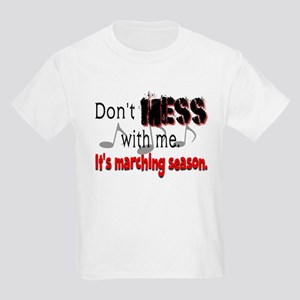 Don't Mess With Me...Marching Kids Light T-Shirt