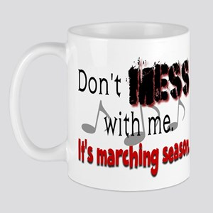 Don't Mess With Me...Marching Mug