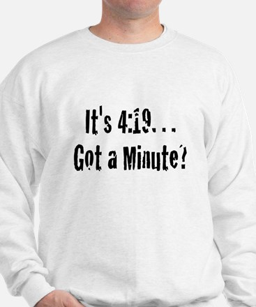 420... Need I say More? Sweatshirt