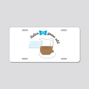 Retirement relax grow old Aluminum License Plate