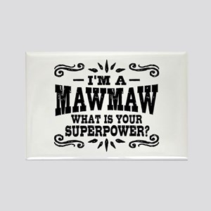 I'm A MawMaw What Is Your Superpo Rectangle Magnet