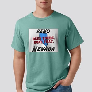 reno nevada - been there, done tha T-Shirt