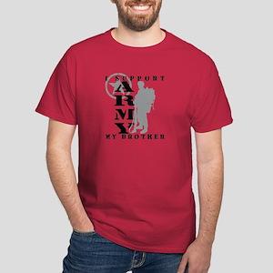 I Support My Bro  2 - ARMY Dark T-Shirt