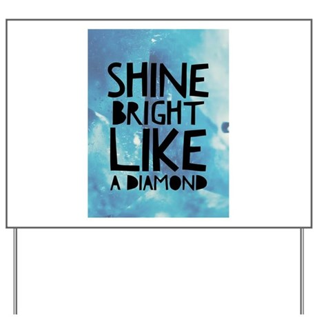 Bright like a diamond Yard Sign