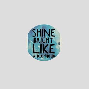 Bright like a diamond Mini Button