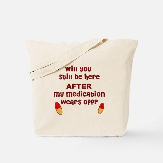 Medication wears off Tote Bag